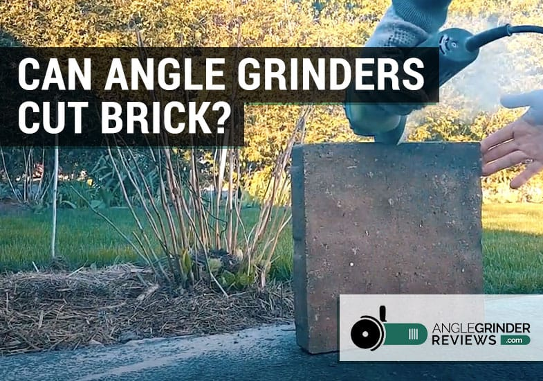 can angle grinders cut brick