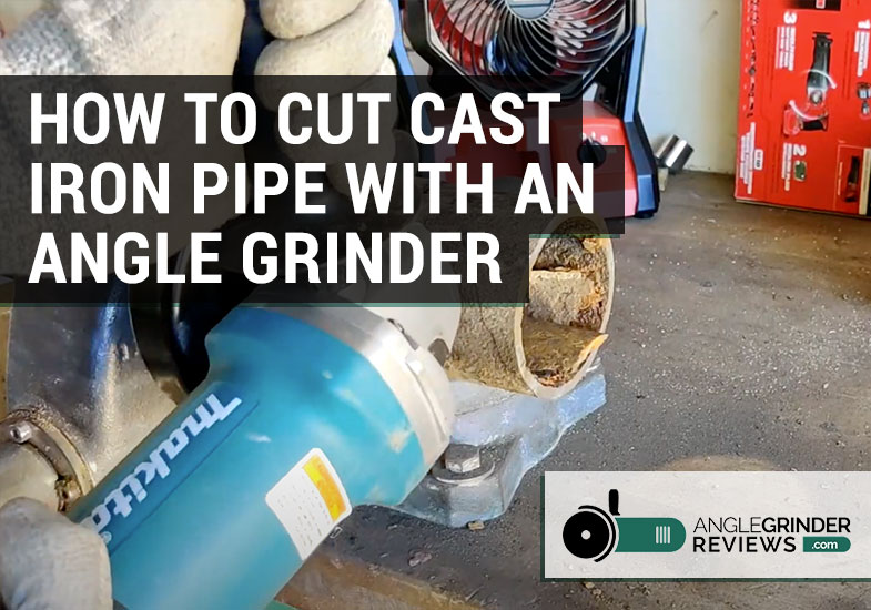 how to cut cast iron pipe with grinder