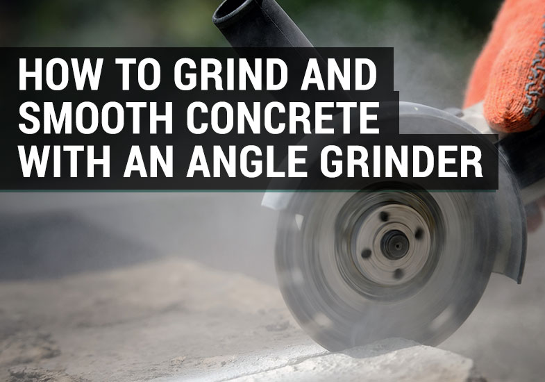 how to grind smooth concrete with grinder