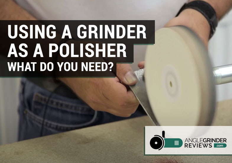 using an angle grinder as a polisher